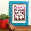 Important To Be Nice A5 Foil Mini Print