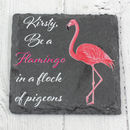 Be A Flamingo Personalised Slate Drinks Coaster