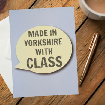Made In Yorkshire With Class