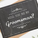 Will You Be My Groomsman Card Chalk