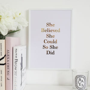 'She Believed She Could So She Did' Foil Print - shop by price