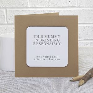 'Drinking Responsibly' Mother's Day Coaster Card - mother's day cards & wrap