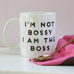 I'm Not Bossy I Am The Boss Mug