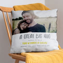 Personalised Big Hug Across The Miles Photo Cushion