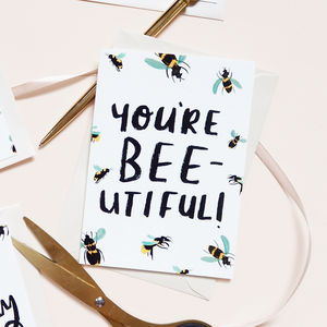 'You're Beeutiful' Greetings Card