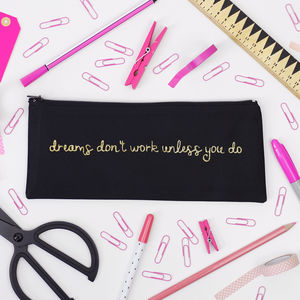 'Dreams Don't Work Unless You Do' Pencil Case - pencil cases