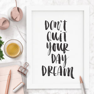 'Don't Quit Your Daydream' Watercolour Print - winter sale
