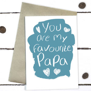 You Are My Favourite Papa Father's Day Card - what's new