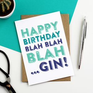 Happy Birthday Blah Blah Blah…Gin! Card - birthday cards
