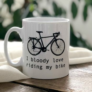 I Bloody Love Riding My Bike Cyclists Gift Mug
