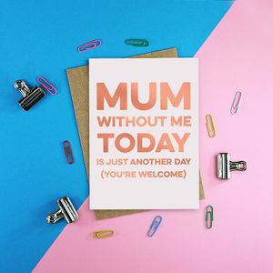 Today Is Just Another Day Rose Gold Mothers Day Card - mother's day cards & wrap