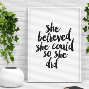 'She Believed She Could' Black White Typography Print - typography