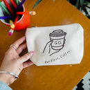 Personalised 'But First Coffee' Pencil Case