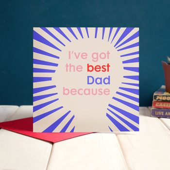 I Have The Best Dad Because… Father's Day Card