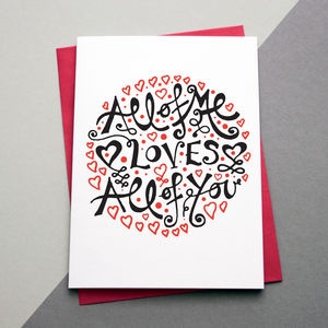 'All Of Me Loves All Of You' Card - anniversary cards