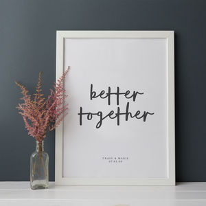 Personalised 'Better Together' Wedding Print - engagement gifts