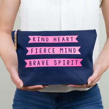 Make Up Bag Kind Heart, Fierce Mind, Brave Spirit