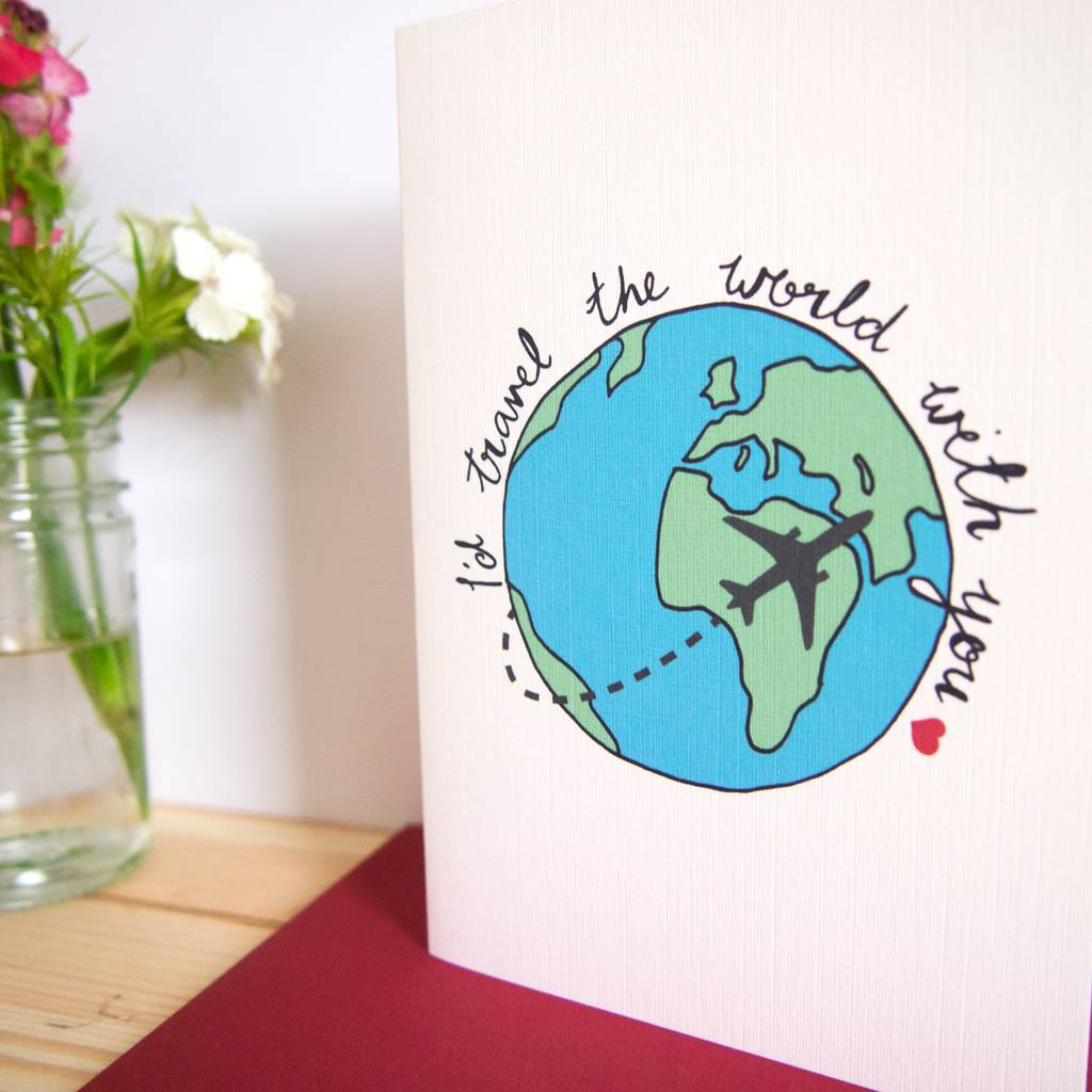 Id Travel The World With You Love Card