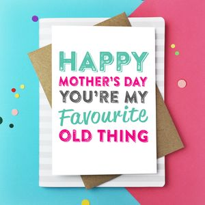 Happy Mother's Day Favourite Old Thing Card - shop by category