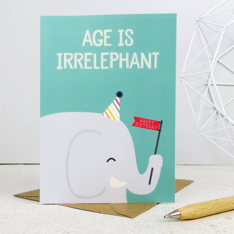 age is irrelephant elephant birthday card by wink design