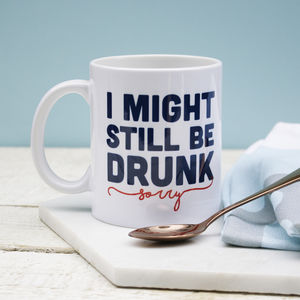 I Might Be Drunk Still Mug - sale by category
