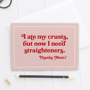 Mother's Day Card Eat Your Crusts Card