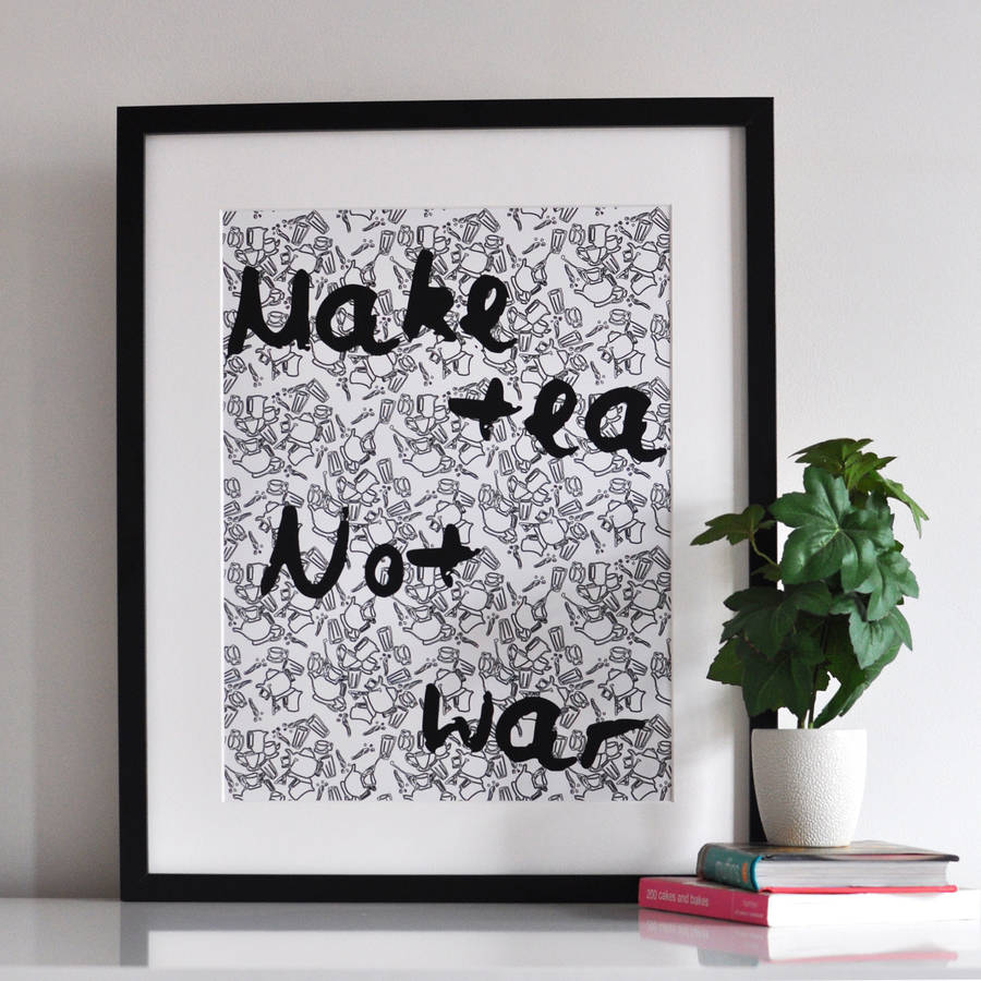 'Make Tea Not War' Kitchen Print