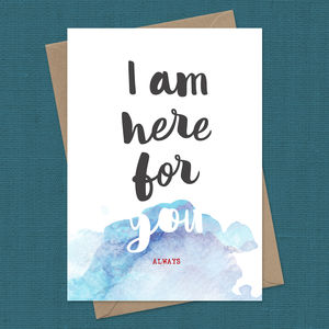 Sympathy Card I Am Here For You - cards sent direct