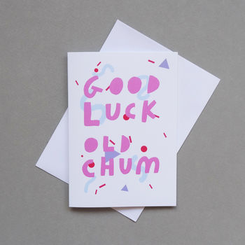 Good Luck Old Chum Card