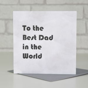 To The Best Dad/Daddy/Step Dad In The World Card - cards & wrap