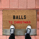 'Balls To Christmas' Doormat Gift