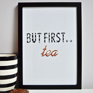 'But First Tea' Print