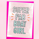 'Super Fab Bday Girl' Neon Girl's Birthday Card