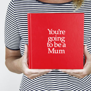 'You're Going To Be A Mum' Gift