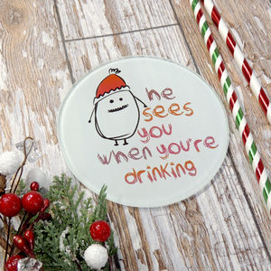 'He Sees You When You're Drinking' Glass Coaster - christmas home