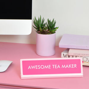 Awesome Tea Maker Desk Plate Sign
