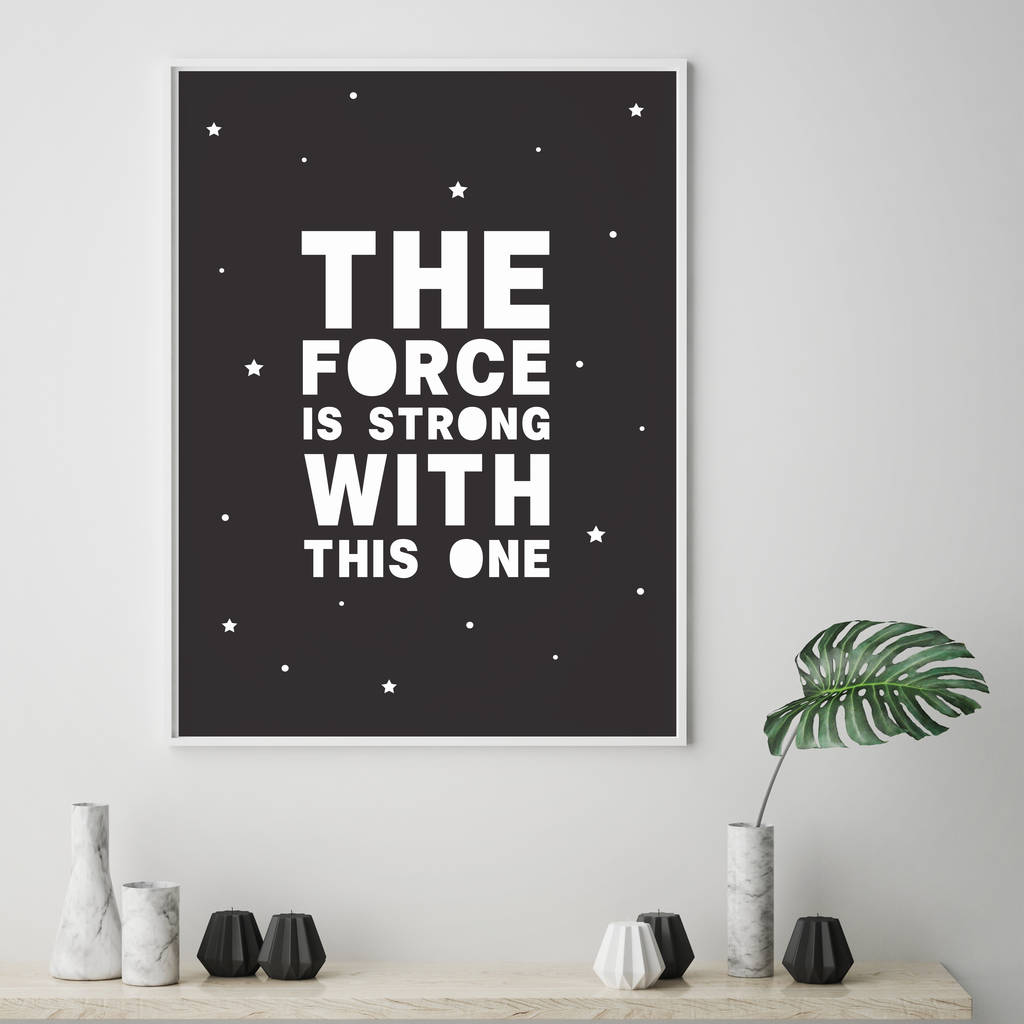 u0026 39 the force is strong with this one u0026 39  print by v u0026c designs