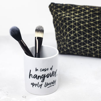'In Case Of Hangover' Make Up Brush Pot