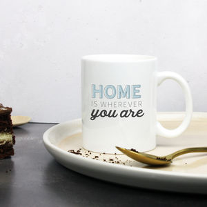 'Home Is Wherever You Are' Anniversary Mug