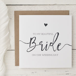 'To My Beautiful Bride On Our Wedding Day' Card - wedding cards & wrap
