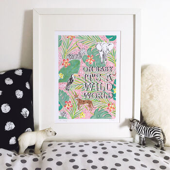 'Oh Baby It's A Wild World' Illustrated Print