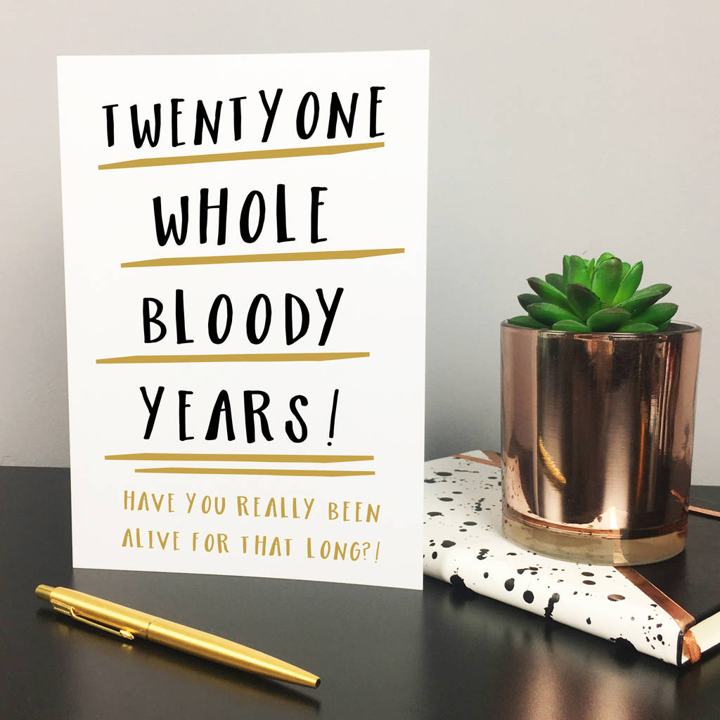 Funny 21st Birthday Card 'twentyone Whole Years' By The