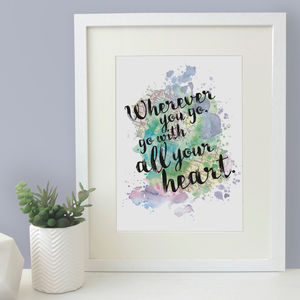 'Wherever You Go, Go With All Your Heart' Quote Print