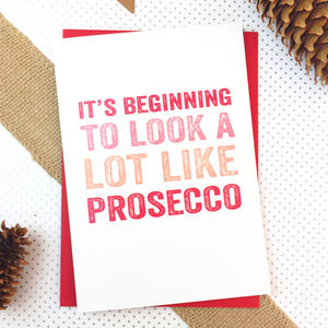 It's Beginning To Look Like Prosecco Card