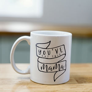 'You've Got This Mama' Mug - new in home