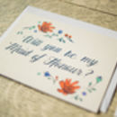 Will You Be My Maid Of Honour? Greetings Card