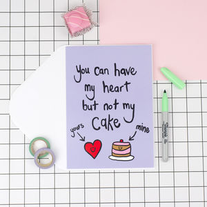 'Heart But Not Cake' Funny Anniversary Card - wedding, engagement & anniversary cards