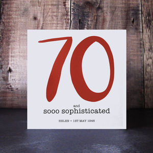 70 And So Sophisticated Birthday Card - 70th birthday cards
