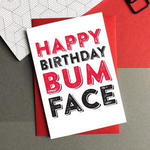 Happy Birthday Bum Face Greetings Card