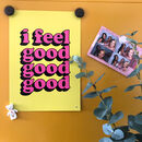'I Feel Good' Limited Edition Bold Typography Print